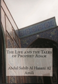 The Life and Tales of Prophet Adam
